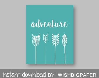 ADVENTURE ARROW Wall Art Print -Instant Download- Adventure Quote Art. Adventure Quote Print. Adventure Typography. Turquoise Arrow