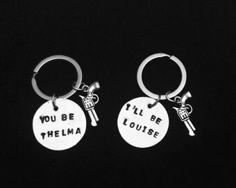 Thelma and Louise Best Friends Sisters Mother Daughter Hand Stamped Keychains