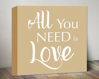 Beige All You Need is Love Sign Canvas Quote Art Print, Love Quote Canvas Print, All You Need is Love Wall Art, Canvas Love Quote Sign Art