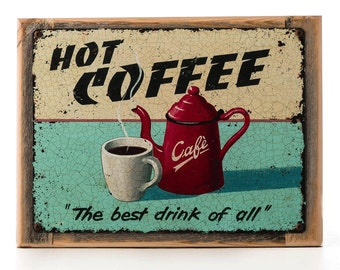 Hot Coffee Metal Sign on Rustic Barn Wood Frame, Retro Kitchen, Cafe, Country Home Decor, 98015F