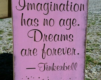 "Custom Carved Wooden Sign - ""Laughter Is Timeless. Imagination Has No Age. Dreams Are Forever.  Tinkerbell"""