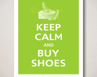 Keep Calm and BUY SHOES On Typography Print 8x10 (Featured color: Sour Apple--choose your own colors)