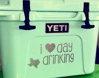 I Love Day Drinking Vinyl Decal - Cooler Decal