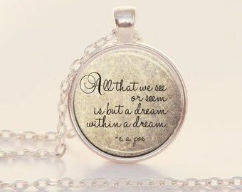 A Dream Within a Dream -  Edgar Allan Poe - Literary Quote - Quote Necklace - Poe (B4552)