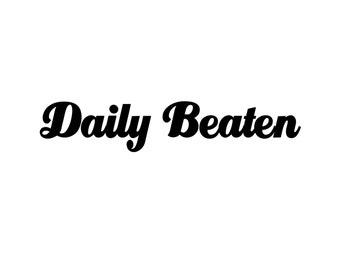 Daily Beaten Vinyl Decal Sticker New Car Decal Window Decal Wall Decal Bling Fancy Cool Decal Stickers