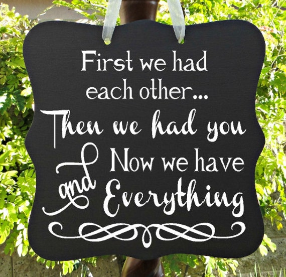 First We Had Each Other, Then We Had You, Now We Have Everything, Family Sign, Wall Art, Nursery Decor, Baby Sign, Baby Shower Gift