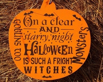 Pumpkin Halloween Sign,On a clear and Starry Night,Halloween is such a fright,Witches,Monsters,Goblins,Pumpkin shaped,Halloween decor