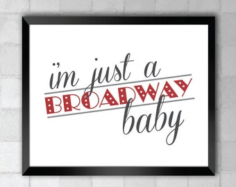 Follies –I'm Just A Broadway Baby – Song Lyric Quote 8x10 11x14 Typography Wall Art Print