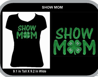 4-H SHOW MOM Glitter T-shirt.  Can be customized.
