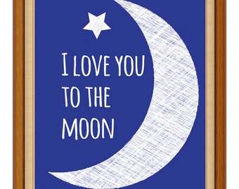 I Love You to the Moon quote Print / white and blue / wall art / gift for a baby or new mom / nursery art