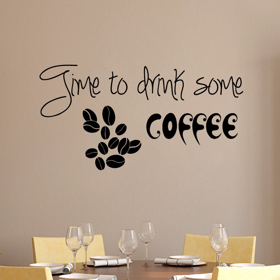 Coffee Wall Decals Quote Coffee Beans Decal Time To Drink Some