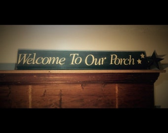 Porch signs. Welcome signs. Welcome to our porch primitive sign. Rustic porch signs. Distressed welcome sign. Patio signs. Rustic sign