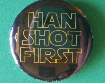"""Han Shot First        1"""" Button"""