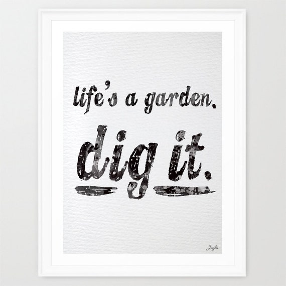 Life 39 S A Garden Dig It Watercolor Illustration Art By Kidsandhomes