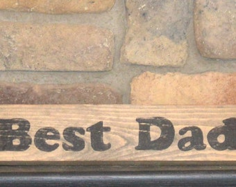 Rustic wood,  Best Dad sign,  wooden wall decor, wood shelf sitter, sign sayings, reclaimed wood signs, farm decor