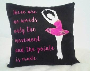 Ballerina pillow; inspirational ballet quote; decorative pillow