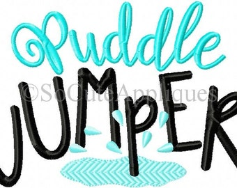 Embroidery design 5x7, Puddle Jumper embroidery sayings, socuteappliques, rain embroidery, spring embroidery, puddle emroidery,