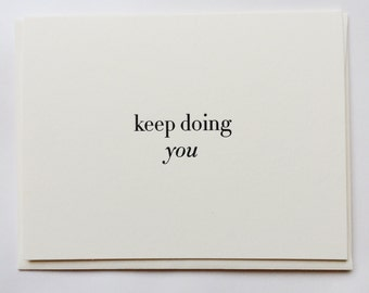 Keep Doing You - friend card - encouragement card - thinking of you card - you do you Letterpress Cards by Of Note Stationers