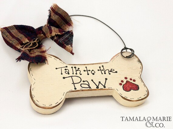 Talk to the paw dog bone shaped sign hanger country for Dog bone ornaments craft