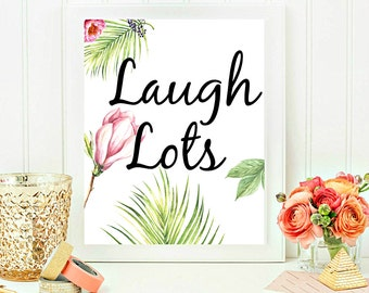 Motivational Printable, Laugh Lots Printable, Quote Print, Printable Quotes Quote Print Nursery Print, Home Decor 8x10 INSTANT DOWNLOAD
