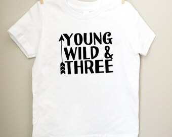 Young, Wild, and Three Tee in Black and White - Third Birthday Tshirt - 3 Year Old Shirt - Hipster Toddler Shirt