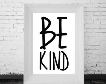 Be Kind Print, Modern Art, Fun Quote, Instant Download, Digital Print, Home Art, Inspirational Print