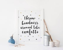 Throw Kindness Around Like Confetti Dorm Decor Typography Art Teen Room Wall Art Inspirational Quote Motivational Quote Kindness Quotes