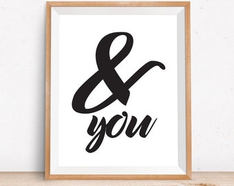 Quote Prints, Ampersand Print, Black and White Art, Ampersand Art, Instant Download Printable Art, Printable Quotes