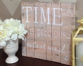 "Wooden Sign with Quote ""Time is precious...waste it wisely"""