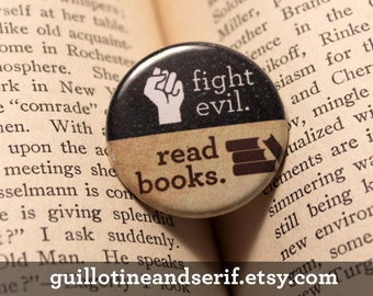 "Fight Evil. Read Books. 1.25"" button"
