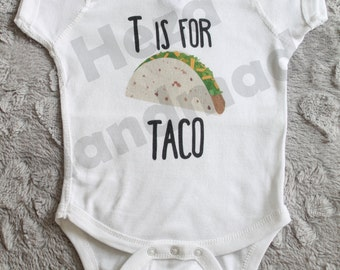T is for Taco Baby Bodysuit Onesie Cute Food Shirt, Taco Baby, Taco Lover, Taco Clothing