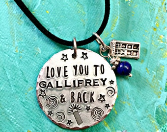 Dr Who Necklace or Keychain, Love You to Gallifrey and Back, Hand Stamped Jewelry, Geekery, Whovian, Time Lord, Blue Police Call Box