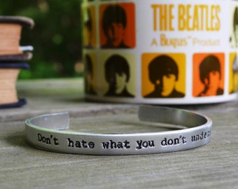 Don't Hate What You Don't Understand Bracelet - John Lennon Quote - Music - Beatles - Equal Love - Like Silver - Cuff - Unisex - Under 20