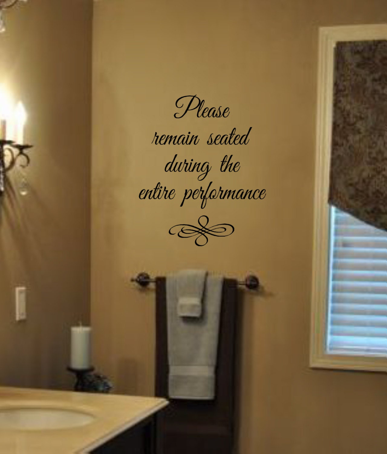 Bathroom humor please remain seated during the entire for Man bathroom ideas
