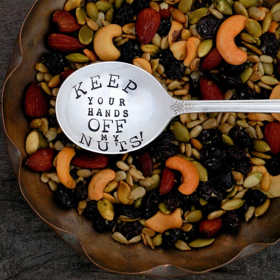 Keep Your Hands Off My Nuts™ Stamped Vintage Serving Spoon. ORIGINAL Design by Kelly Galanos for Sycamore Hill. Funny, Nut Bowl Accessory