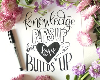 INSTANT DOWNLOAD - Love Builds Up - 1 Corinthians 8:1 - 8x10 Hand Lettered Print by Mandy England