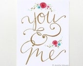 You and Me art print sweet romantic love wall art hand lettering 8.5x11