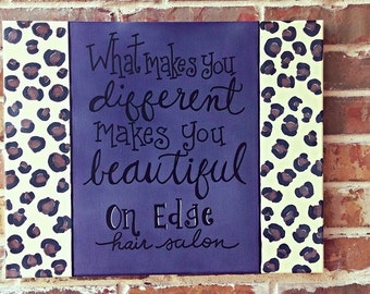 What makes your different makes you beautiful Salon Sign