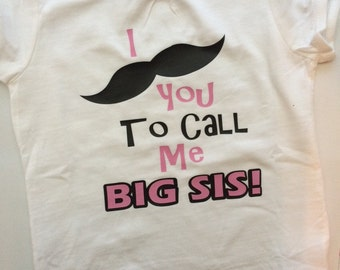 BIg Sister Shirt-I mustache you to call me big sis-- big sis shirt