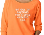 Anything For a Girls Weekend Off the Shoulder            French Terry  Running Sweatshirt Workout Sweatshirt