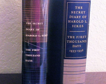 The Secret Diary of HAROLD l. ICKES, The First Thousand Days 1953, Fourth Printing