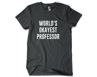 Professor Shirt-World's Okayest Professor T Shirt Gift for Professor Men Women