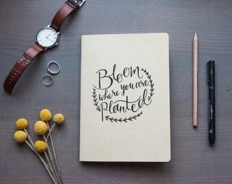 Bloom Where You Are Planted - Notebook