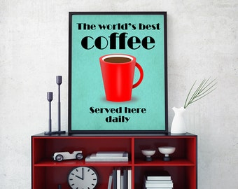 Coffee lovers gift, typographic print, red and teal coffee cup art print, kitchen wall decor for coffee lovers, world's best coffee.