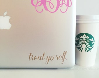 Treat Yo' Self Car Decal Laptop Decal iPad Decal
