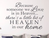 Wall Decal - Because Someone We Love Is In Heaven There Is A Little Bit Of Heaven In Our Home Decal - In Memory of  Gift