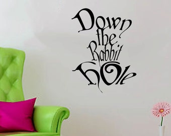 Down the Rabbit Hole- Alice in Wonderland Wall Decal 18x24