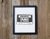 "Music is Magic Cassette inspirational print / 8x10"" black & white"