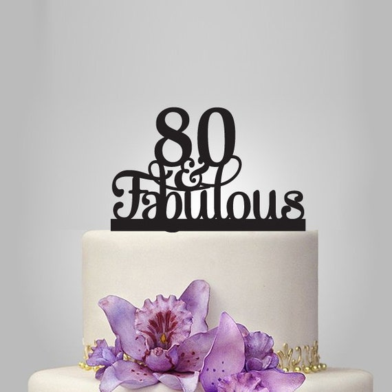 80 th and fabulous cake topper 80th birthday party by for 80th birthday decoration