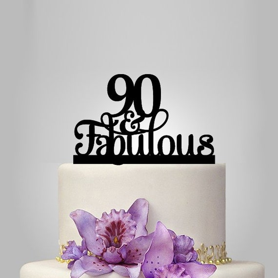 Cake Decorating Ideas For A 90 Year Old : 90th and fabulous cake topper 90th Birthday party by ...